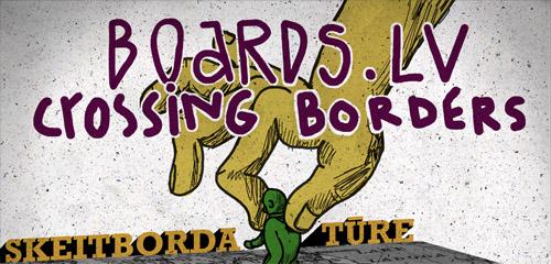 """""""BOARDS.LV CROSSING BORDERS"""" SKEITBORDA TŪRE"""